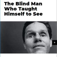 The Blind Man Who Taught Himself to See