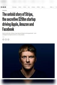 The Untold Story of Stripe, the Secretive $20bn Startup Driving Apple, Amazon and Facebook summary