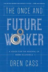 The Once and Future Worker book summary