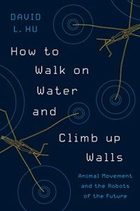 How to Walk on Water and Climb up Walls book summary