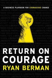 Return on Courage book summary