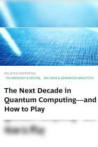 The Next Decade in Quantum Computing – and How to Play