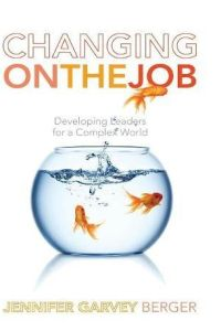 Changing on the Job book summary
