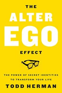 The Alter Ego Effect book summary