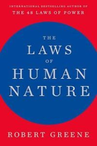 The Laws of Human Nature book summary