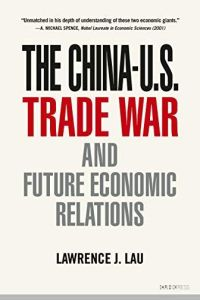 The China-U.S Trade War and Future Economic Relations book summary