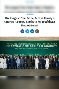 The Largest Free Trade Deal in Nearly a Quarter-Century Seeks to Make Africa a Single Market summary
