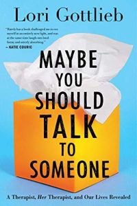 Maybe You Should Talk to Someone book summary