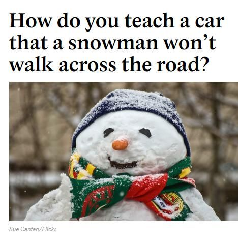 Image of: How Do You Teach a Car That a Snowman Won't Walk Across the Road?