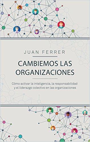 Cambiemos las organizaciones Resumen gratuito   Juan Ferrer