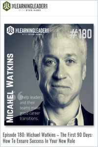 Michael Watkins: The First 90 Days – How to Ensure Success in Your New Role summary