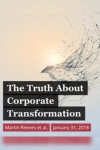 The Truth About Corporate Transformation summary