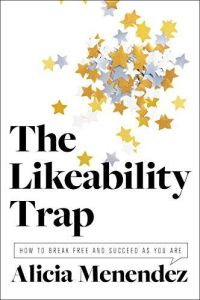The Likeability Trap book summary