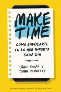 Make Time resumen de libro