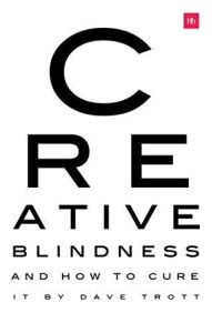 Creative Blindness (And How To Cure It)
