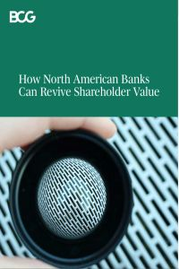 How North American Banks Can Revive Shareholder Value summary