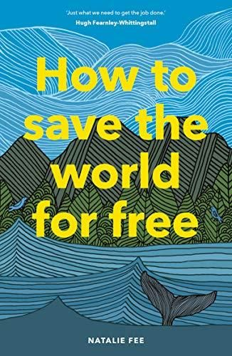 Image of: How to Save the World For Free