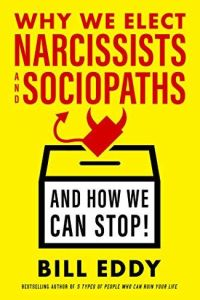 Why We Elect Narcissists and Sociopaths book summary