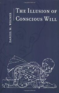 The Illusion of Conscious Will book summary