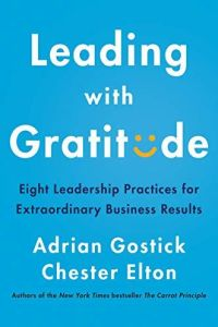 Leading with Gratitude book summary