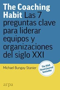 The Coaching Habit resumen de libro