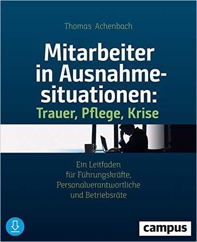 Image of: Mitarbeiter in Ausnahmesituationen: Trauer, Pflege, Krise