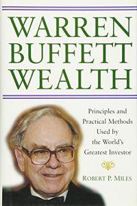 Warren Buffett Wealth Free Summary By Robert P Miles