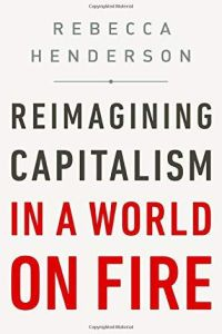 Reimagining Capitalism in a World on Fire book summary