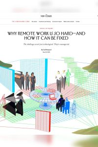 Why Remote Work Is So Hard – And How It Can Be Fixed summary