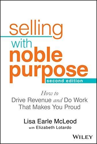 Image of: Selling With Noble Purpose, Second Edition