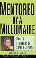 Mentored by a Millionaire book summary