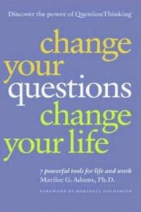 Change Your Questions, Change Your Life book summary