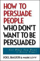 How to Persuade People Who Don't Want to be Persuaded book summary
