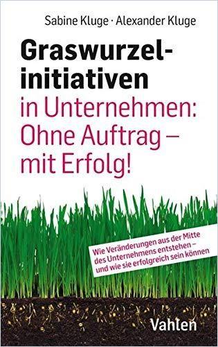 Image of: Graswurzelinitiativen in Unternehmen: Ohne Auftrag – mit Erfolg!
