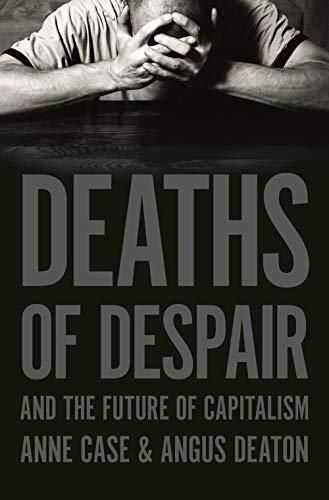Image of: Deaths of Despair and the Future of Capitalism