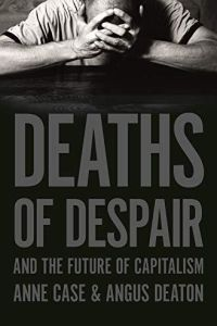 Deaths of Despair and the Future of Capitalism book summary