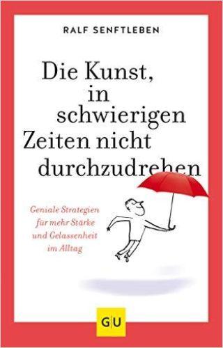Image of: Die Kunst, in schwierigen Zeiten nicht durchzudrehen
