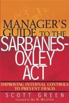 Manager's Guide to the Sarbanes-Oxley Act