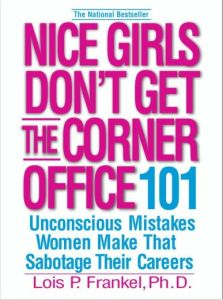 Nice Girls Don't Get the Corner Office book summary