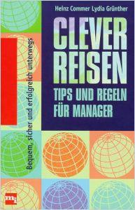 Clever Reisen Tipps Und Regeln Für Manager Von Heinz Commer Und