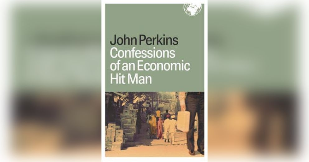 a review of confessions of an economic hit man by john perkins essay