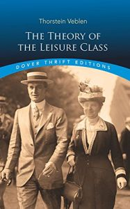 The Theory of the Leisure Class book summary