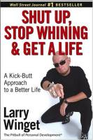 Shut Up, Stop Whining and Get a Life book summary