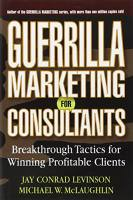 Guerrilla Marketing for Consultants book summary