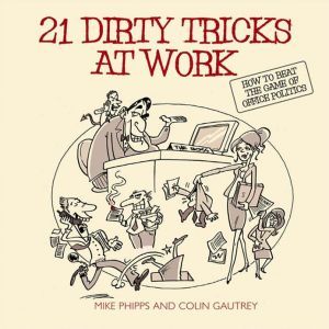 21 Dirty Tricks at Work book summary