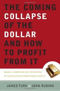 The Coming Collapse of the Dollar and How to Profit From It book summary