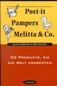 Post-it, Pampers, Melitta & Co. Buchzusammenfassung