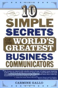 10 Simple Secrets of the World's Greatest Business Communicators book summary