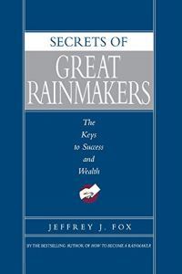 Secrets of Great Rainmakers book summary