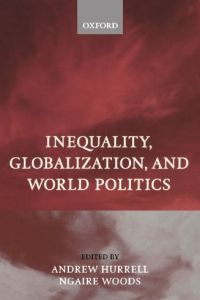 Inequality, Globalization and World Politics book summary